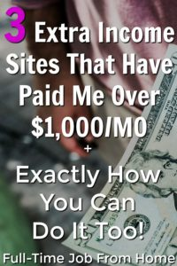 3 Extra Income Sites Pay Me Over $1,000 a month. Get my ebook to see these three sites and get action steps to take so you can earn over $1,000 a month with extra income sites too!